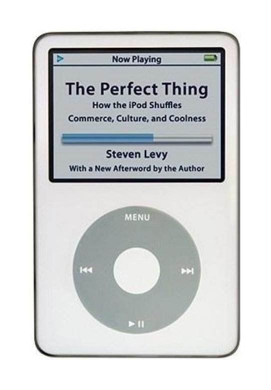 The Perfect Thing: How the iPod Shuffles Commerce, Culture, and Coolness image