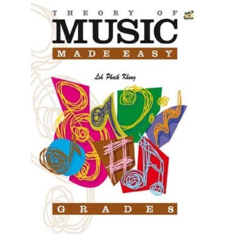 Theory of Music Made Easy Grade 8 by Loh Phaik Kheng Malaysia