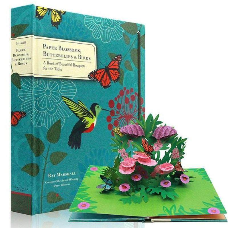 Paper Blossoms, Butterflies and Birds: A Book of Beautiful Bouquets for the Table (Pop-Up) Malaysia