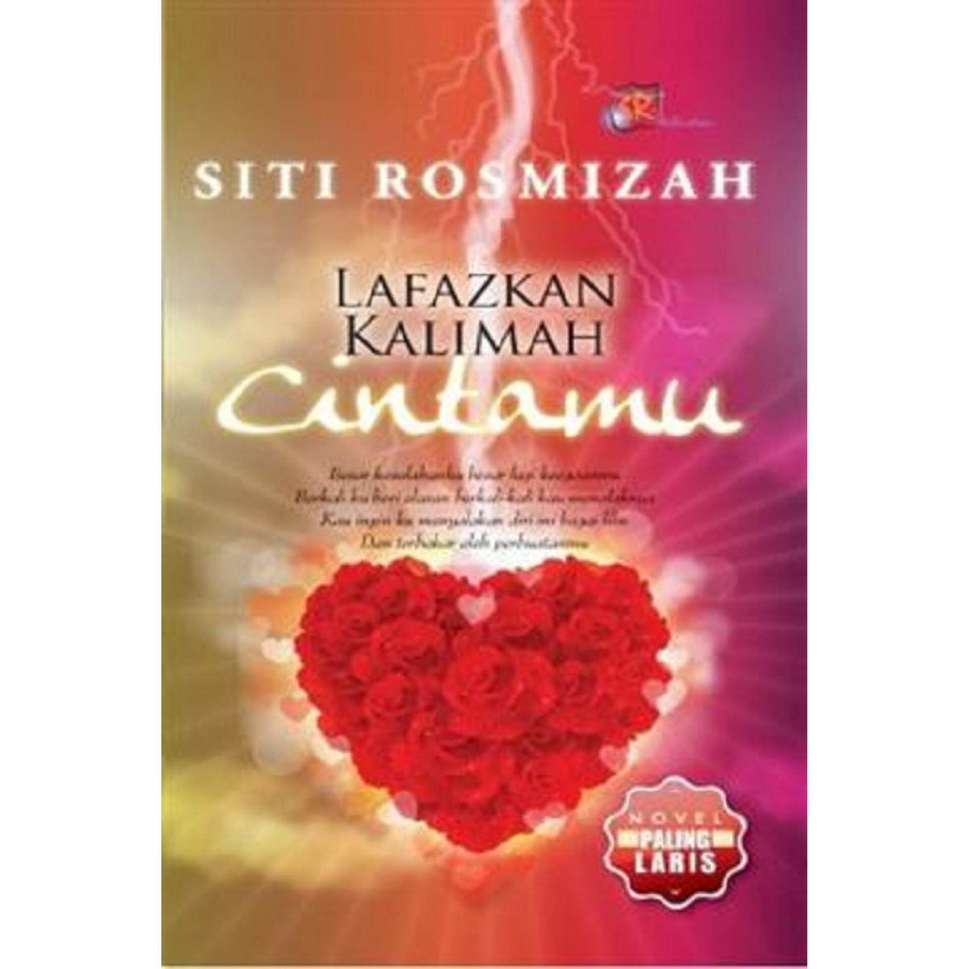 Lafazkan Kalimah Cintamu Isbn : 9789675822001 Author By : Siti Rosmizah By Mph Bookstores.