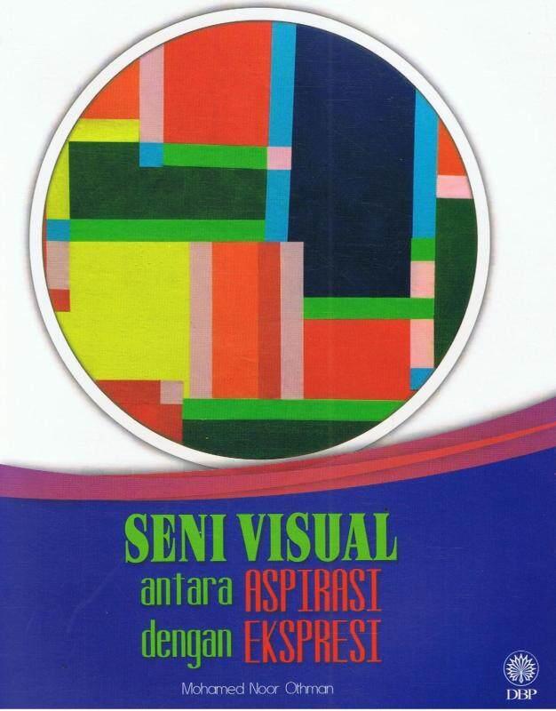 Seni Visual Antara Aspirasi Dengan Ekspresi Malaysia