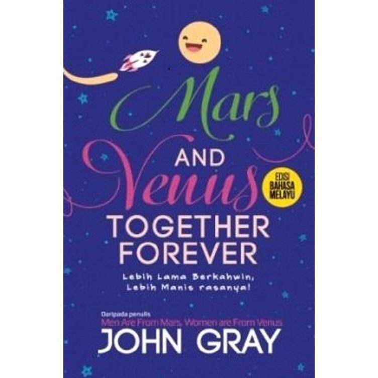 Mars And Venus Together Forever Edisi Bahasa Melayu Isbn: 9789674119607 Isbn: Gray, John By Mph Bookstores.