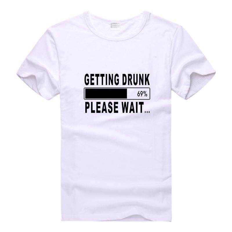 be68b6677 Getting Drunk Please Wait Printed Tee Shirt Men Women Casual Short Sleeve T  Shirt Summer Cotton