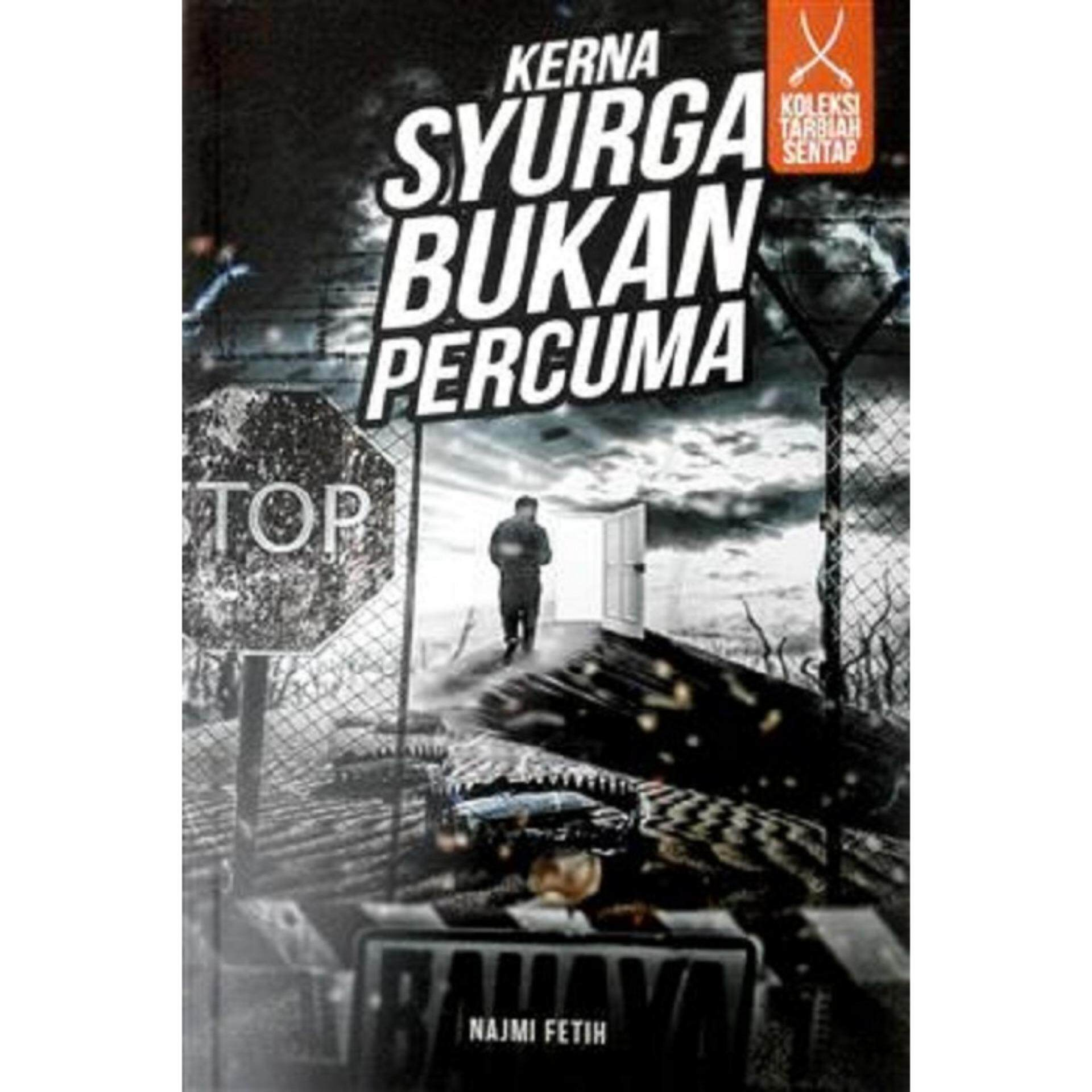 Kerna Syurga Bukan Percuma (novel Diadaptasi Ke Drama): Isbn: 9789671404812: Author By: Najmi Feith By Mph Bookstores.