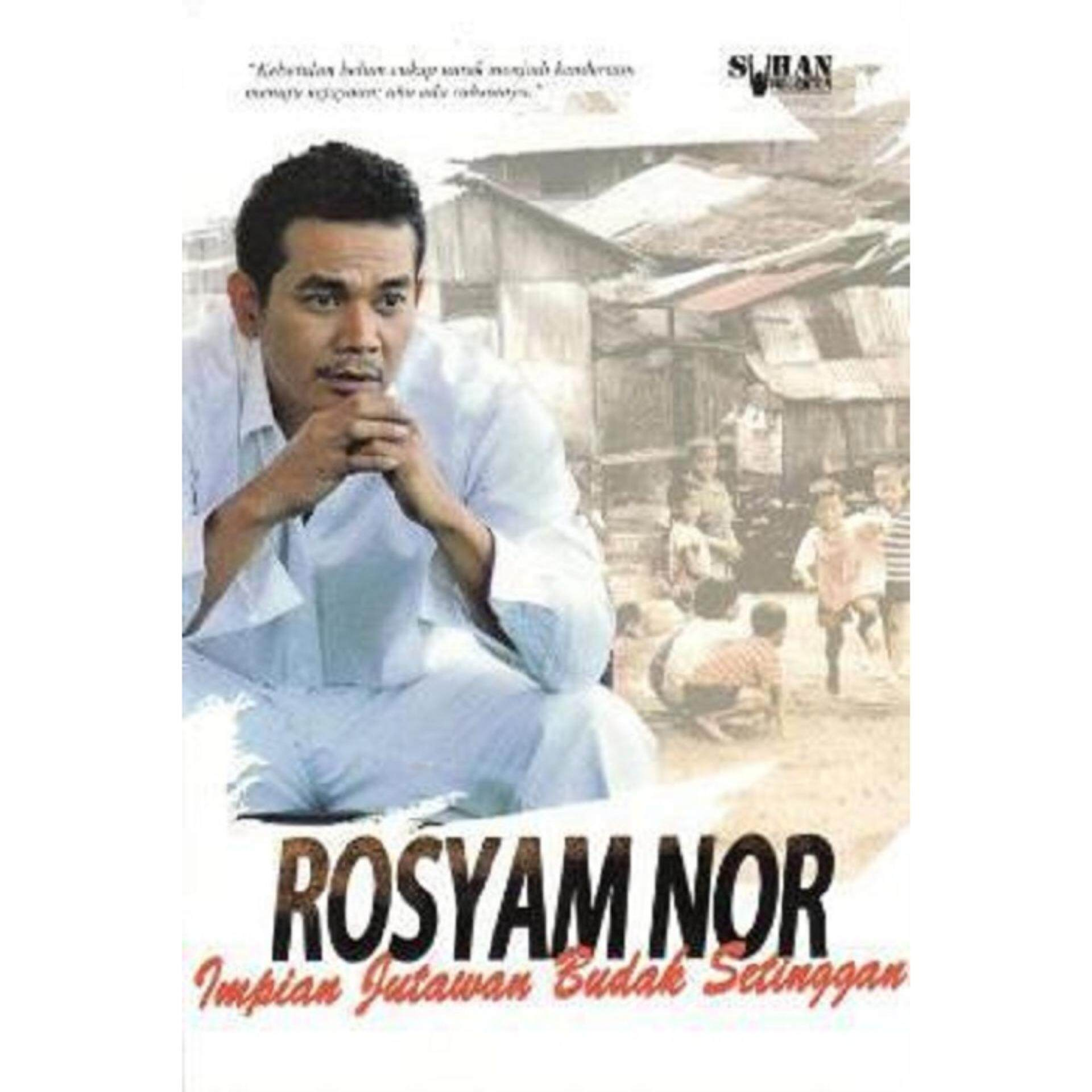 Rosyam Nor: Impian Jutawan Budak Setinggan Isbn : 9789671405505 Author : Rosyam Nor By Mph Bookstores.