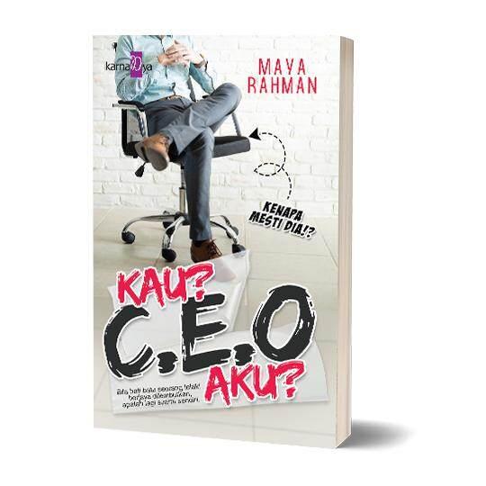 Kau? Ceo Aku? - Maya Rahman By Karnadya Publishing.