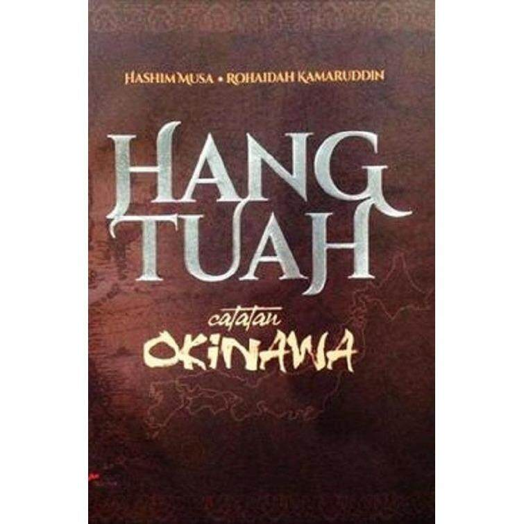Hang Tuah: Catatan Okinawa Isbn: 9789673444779 Author: Hashim Musa; Rohaidah Kamaruddin By Mph Bookstores.