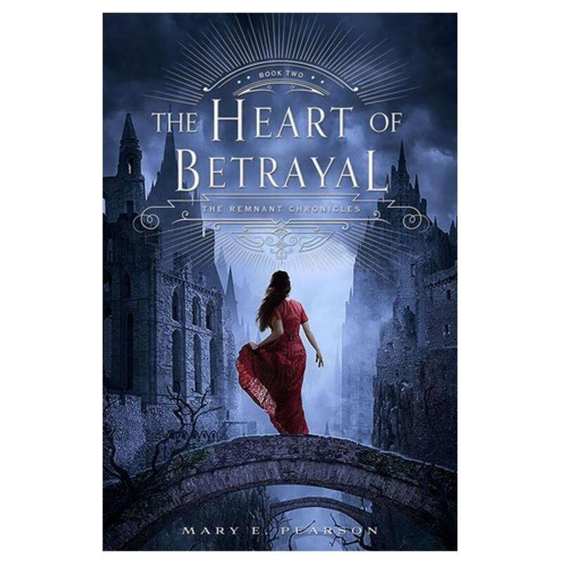 The Heart of Betrayal (The Remnant Chronicles #2) by Mary E. Pearson Malaysia