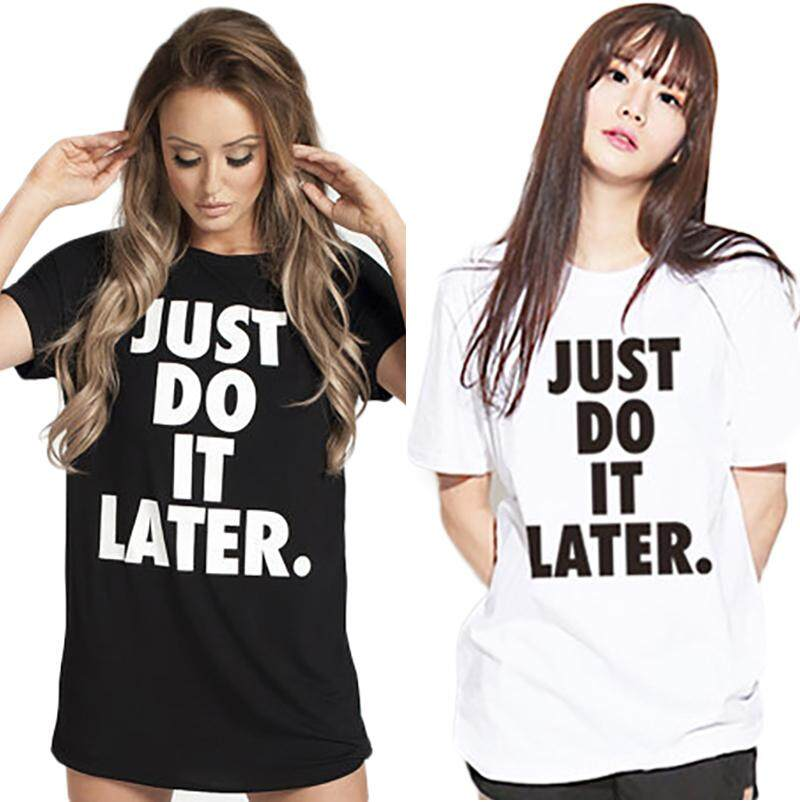 Women Shirts Letter Printed Just Do It Later Long Paragraph Short-Sleeved  T-Shirt 482209e9e