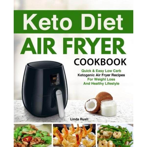 Buy food drink books at best prices lazada malaysia free shipping keto diet air fryer cookbook quick and easy low carb ketogenic diet air fryer recipes forumfinder Image collections