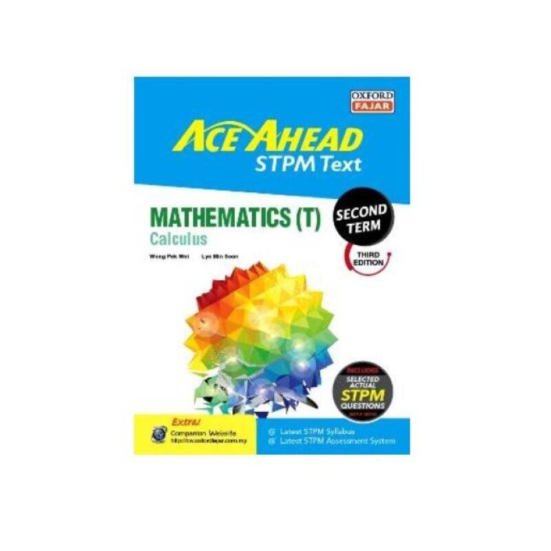 Ace Ahead STPM Text Mathematics (T) Calculus, Second Term (3rd Edition) 2016/2017, Revision Malaysia