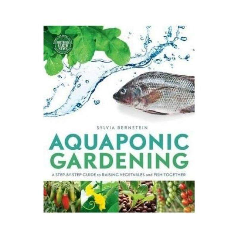 Aquaponic Gardening: A Step-by-Step Guide to Raising Vegetables and Fish Together Malaysia