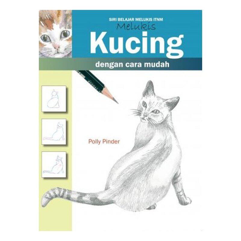 Belajar Melukis : Melukis Kucing Dengan Cara Mudah Malaysia