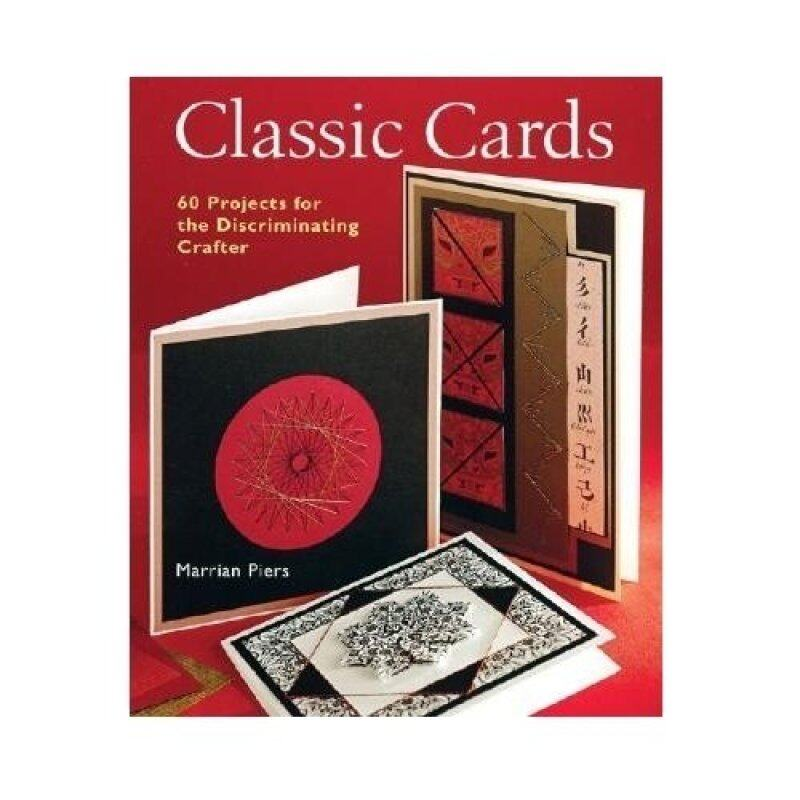 Classic Cards: 60 Projects for the Discriminating Crafter Malaysia