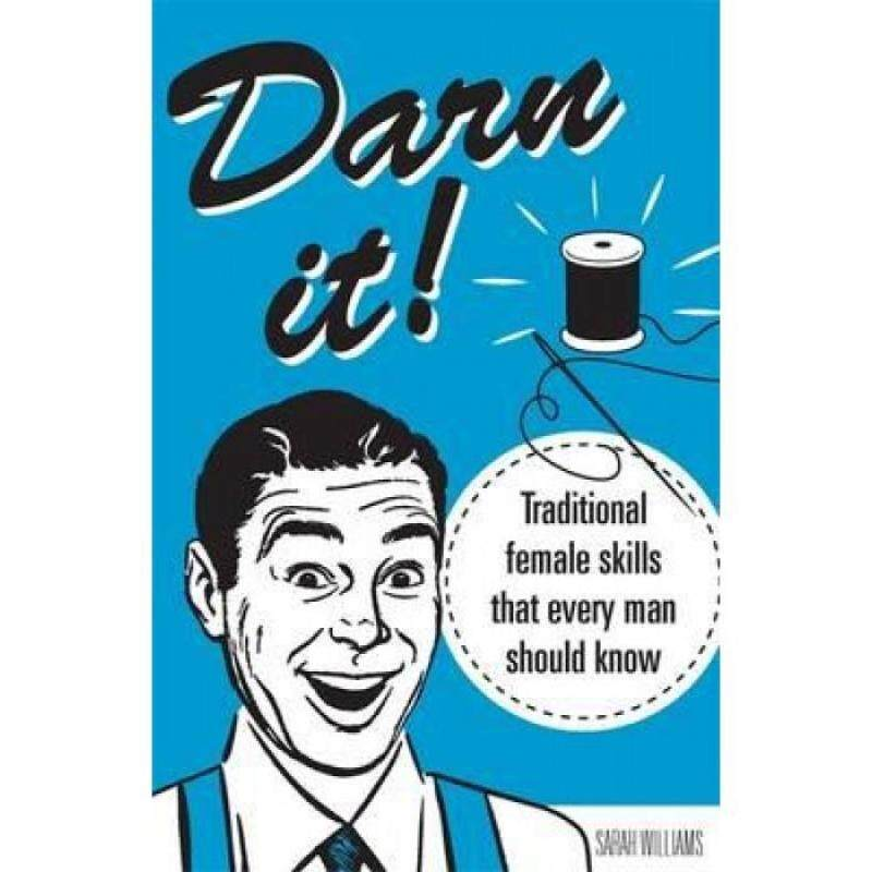 Darn It! : Traditional Female Skills That Every Man Should Know (HB) 9781782431176 Malaysia