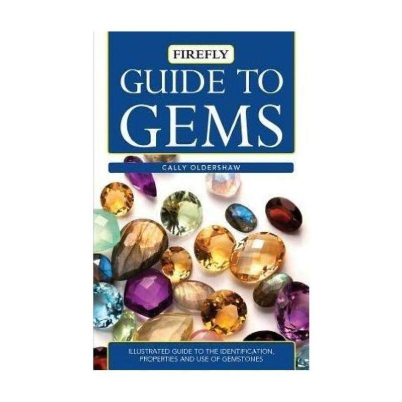Guide to Gems: Illustrated Guide to the Identification, Properties and Use of Gemstones Malaysia