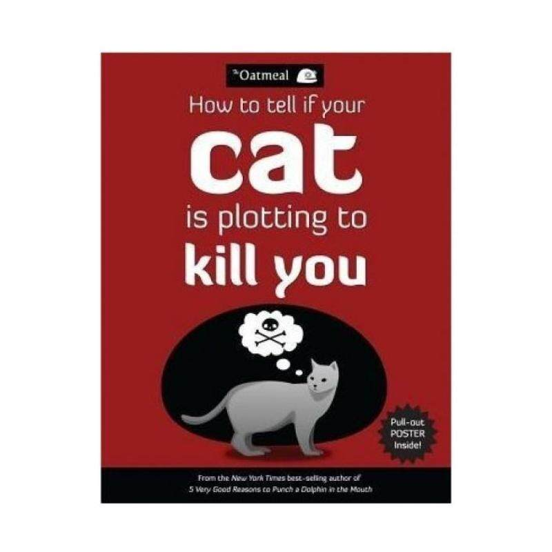 How to Tell If Your Cat is Plotting to Kill You (The Oatmeal) Malaysia
