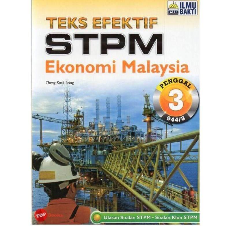 ILMU BAKTI Teks Efektif STPM Ekonomi Malaysia Penggal 3 Malaysia