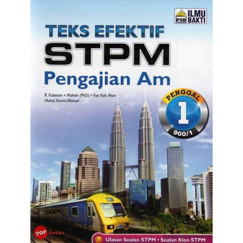 ILMU BAKTI Teks Efektif STPM Pengajian Am Penggal 1 Malaysia