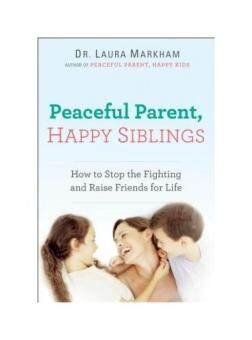 Harga Peaceful Parent, Happy Siblings: How to Stop the Fighting and Raise Friends for Life