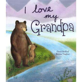 Harga BOOK: I LOVE MY GRANDPA BY DAVID BEDFORD BRENNA VAUGHAN