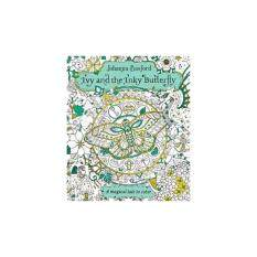 Ivy And The Inky Butterfly A Magical Tale To Color ISBN 9780143130925 By Author Basford Johanna