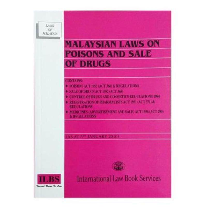 Malaysian Laws On Poisons And Sale Of Drugs (5th January 2016) - ISBN: 9789678925273 Malaysia