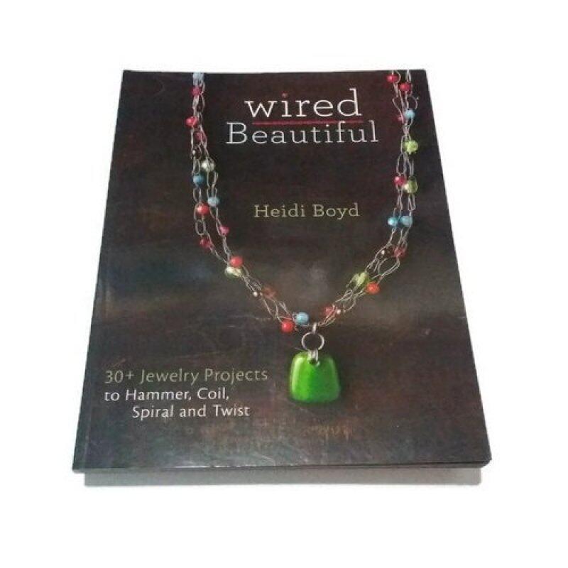 Wired Beautiful: 30+ Jewelry Projects Malaysia